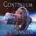 Continuum - Riven Worlds Book One audiobook by G. S. Jennsen
