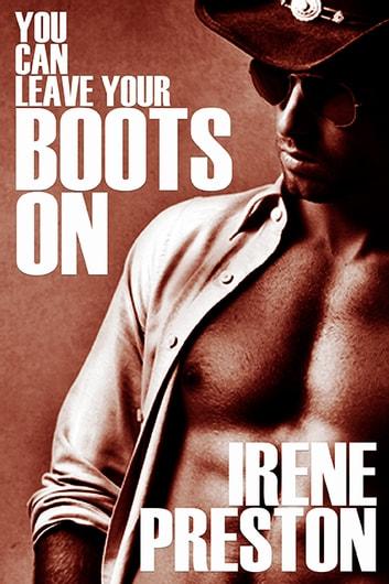You Can Leave Your Boots On ebook by Irene Preston