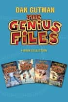 The Genius Files 4-Book Collection ebook by Dan Gutman