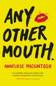Any Other Mouth ebook by Anneliese Mackintosh