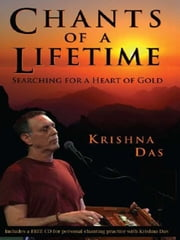Chants Of A Lifetime ebook by Krishna Das