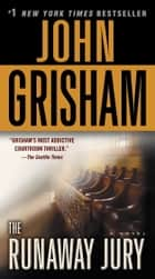 The Runaway Jury - A Novel ebook by John Grisham