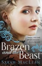 Brazen and the Beast ebook by Sarah MacLean