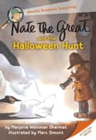 Nate the Great and the Halloween Hunt ebook by Marjorie Weinman Sharmat, Marc Simont