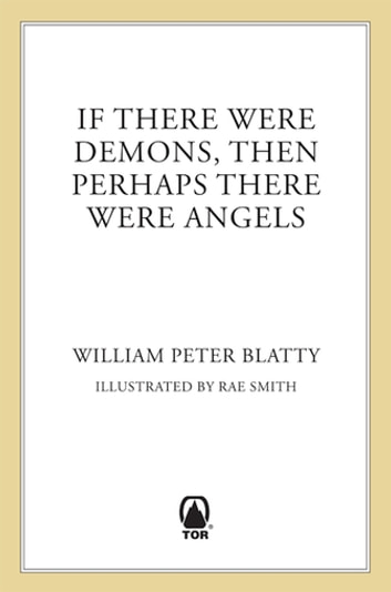If There Were Demons Then Perhaps There Were Angels - William Peter Blatty's Own Story of the Exorcist ebook by William Peter Blatty