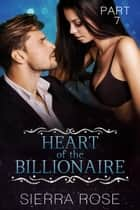 Heart of the Billionaire - Taming The Bad Boy Billionaire, #7 ebook by