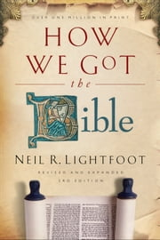 How We Got the Bible ebook by Neil R. Lightfoot
