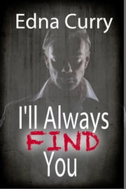 I'll Always Find You - Minnesota Romance novel series ebook by Edna Curry