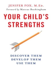 Your Child's Strengths - A Guide for Parents and Teachers ebook by Jenifer Fox