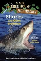 Sharks and Other Predators - A Nonfiction Companion to Magic Tree House Merlin Mission #25: Shadow of the Shark ebook by Mary Pope Osborne, Natalie Pope Boyce, Carlo Molinari