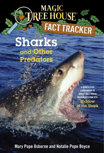 Sharks and Other Predators - A Nonfiction Companion to Magic Tree House Merlin Mission #25: Shadow of the Shark ebook by Mary Pope Osborne,Natalie Pope Boyce
