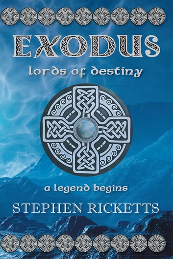 EXODUS - LORDS OF DESTINY ebook by Stephen Ricketts