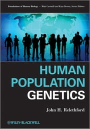 Human Population Genetics ebook by John H. Relethford