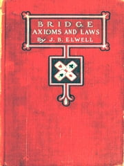 Bridge Axioms and Laws [Illustrated] ebook by J. B. Elwell