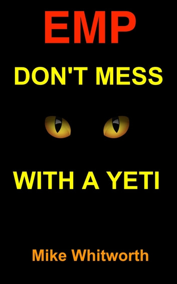 EMP Don't Mess With a Yeti ebook by Mike Whitworth