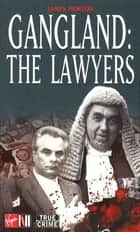 Gangland: The Lawyers ebook by James Morton