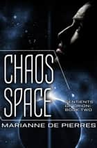 Chaos Space ebook by Marianne de Pierres