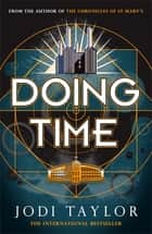 Doing Time - a hilarious new spinoff from the Chronicles of St Mary's series ebook by Jodi Taylor