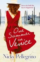 One Summer in Venice 電子書 by Nicky Pellegrino