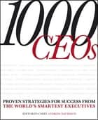 1000 CEOs - Proven Strategies for Success from the World's Smartest Executives ebook by DK