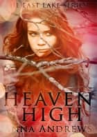 Heaven High (The East Lake Series Book 1) ebook by Anna Andrews
