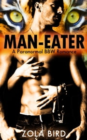 Man-Eater: Paranormal BBW Romance - Tiger Mates, #1 ebook by Zola Bird