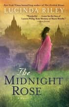 The Midnight Rose ebook by Lucinda Riley