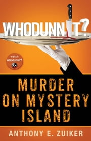 Whodunnit? Murder on Mystery Island ebook by Anthony E. Zuiker