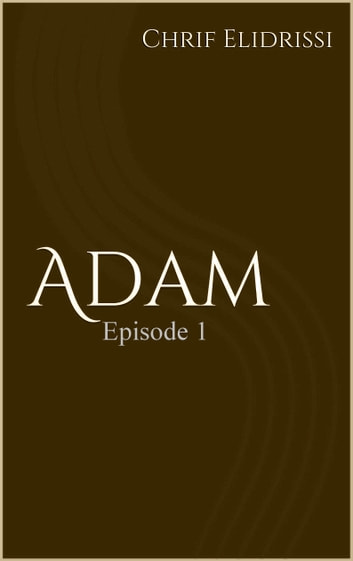 Adam (Episode 1) ebook by Chrif Elidrissi