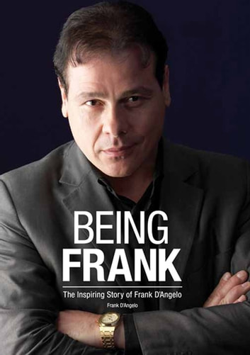 Being Frank - The Inspiring Story of Frank D'Angelo ebook by Frank D'Angelo