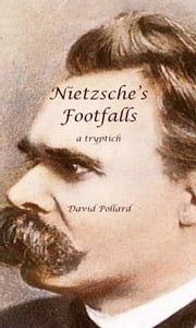 Nietzsche's Footfalls ebook by David Pollard