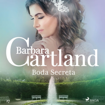 Boda Secreta (La Colección Eterna de Barbara Cartland 27) audiobook by Barbara Cartland