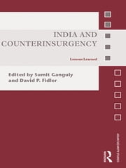 India and Counterinsurgency - Lessons Learned ebook by Sumit Ganguly,David P. Fidler