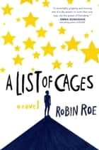 A List of Cages ebook by Robin Roe
