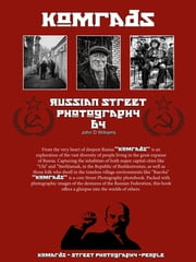 Komrads Russian Street Photography by John D Williams ebook by John Williams