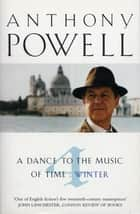 Dance To The Music Of Time Volume 4 ebook by Anthony Powell