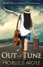 Out of Tune ebook by Michelle D. Argyle