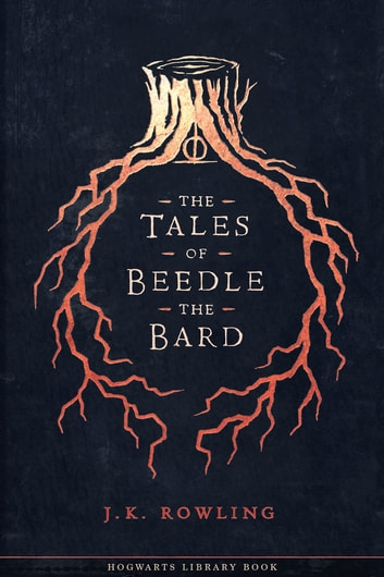 The Tales of Beedle the Bard ebook by J.K. Rowling,Olly Moss