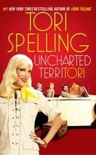 uncharted terriTORI ebook by Tori Spelling