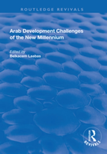 Arab Development Challenges of the New Millennium ebook by Belkacem Laabas