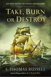Take, Burn or Destroy ebook by S. Thomas Russell
