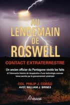 Au lendemain de Roswell - Contact extraterrestre ebook by Philip J. Corso, Louis Royer, Carl Lemyre