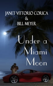 Under a Miami Moon ebook by Janet Vittorio Corica