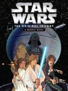 Star Wars: Original Trilogy Graphic Novel eBook by Lucasfilm Press