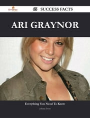 Ari Graynor 65 Success Facts - Everything you need to know about Ari Graynor ebook by Johnny Frost