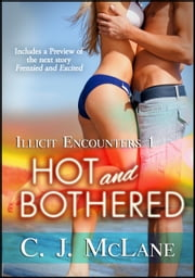 Hot and Bothered: Illicit Encounters 1 ebook by C.J. McLane