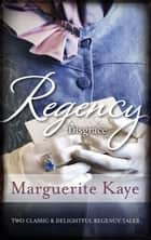 Regency Disgrace/Rake With A Frozen Heart/The Rake And The Heire ebook by Marguerite Kaye