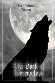 Paul Andrews Presents - The Book of Werewolves ebook by Paul Andrews