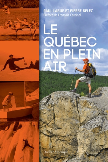 Le Québec en plein air ebook by Pierre Bélec,Paul Larue