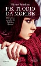 P.S. Ti odio da morire ebook by Winter Renshaw